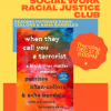 "School of Social Work Racial Justice Club Reading Patrisse Khan-Cullors & Asha Bandele's when ""When they call you a terrorist: a black lives matter memoir"" Thursday Dec 17th at 6:00PM. Register Ahead! Zoom 812 494 6706 Questions? Email Dr. Annie Keeney akeeney@sdsu.edu"
